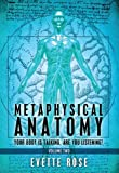 Metaphysical Anatomy Volume 2:Your body is talking, are you listening? (English Edition)