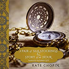 A Pair of Silk Stockings and Story of an Hour (       UNABRIDGED) by Kate Chopin Narrated by Emma Lysy