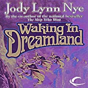 Waking in Dreamland: The Dreamland, Book 1 | Jody Lynn Nye