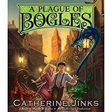 A Plague of Bogles: How to Catch a Bogle (       UNABRIDGED) by Catherine Jinks Narrated by Mandy Williams