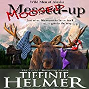 Moosed-Up | [Tiffinie Helmer]