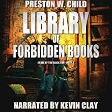 The Library of Forbidden Books: Order of the Black Sun Series, Book 8 Audiobook by P.W. Child Narrated by Kevin Clay