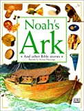 Noah's Ark and Other Stories (Bible Stories) (0751354856) by Hastings, Selina