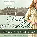 The Irish Healer: A Novel Audiobook by Nancy Herriman Narrated by Amanda McKnight