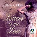 Letters to the Lost Audiobook by Iona Grey Narrated by Avita Jay