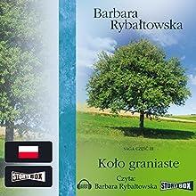 Koło graniaste (Saga część 3) (       UNABRIDGED) by Barbara Rybaltowska Narrated by Barbara Rybaltowska