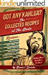 Got Any Kahlua? The Collected Recipes...