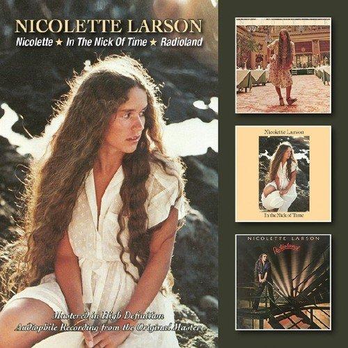Nicolette Larson - Nicolette/in The Nick Of Time/radioland - Zortam Music