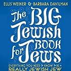 The Big Jewish Book for Jews: Everything You Need to Know to Be a Really Jewish Jew Hörbuch von Ellis Weiner, Barbara Davilman Gesprochen von: Ellis Weiner, Barbara Davilman, Yuri Rasovsky, Lorna Raver
