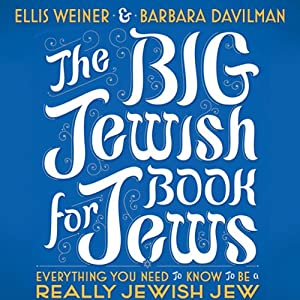 The Big Jewish Book for Jews: Everything You Need to Know to Be a Really Jewish Jew | [Ellis Weiner, Barbara Davilman]