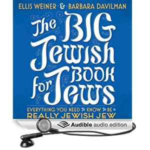 The Big Jewish Book for Jews: Everything You Need to Know to Be a Really Jewish Jew (Unabridged)