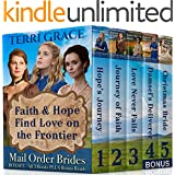 MAIL ORDER BRIDE BOXSET: Faith & Hope Find Love On The Frontier: Clean Historical Western Romance