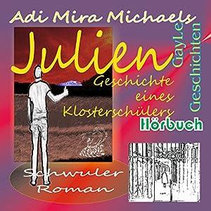 Julien: Geschichte eines Klosterschülers (GayLe Geschichten) Hörbuch