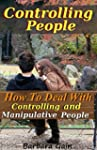 Controlling People: How to Deal With...