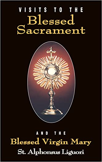 Visits to the Blessed Sacrament (with Supplemental Reading: Novena of Holy Communions) [Illustrated]
