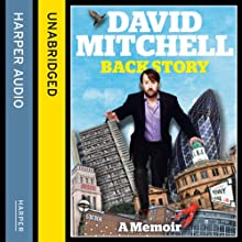 David Mitchell: Back Story (       UNABRIDGED) by David Mitchell Narrated by David Mitchell