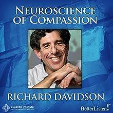 The Neuroscience of Compassion | Livre audio Auteur(s) : Richard Davidson Narrateur(s) : Richard Davidson