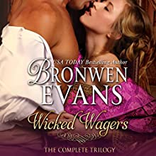 Wicked Wagers - The Complete Trilogy: Wicked Wagers, Book 1-3 (       UNABRIDGED) by Bronwen Evans Narrated by Marian Hussey