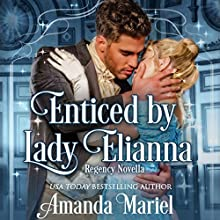 Enticed by Lady Elianna: Fabled Love, Book 3 Audiobook by Amanda Mariel Narrated by Verity Burns