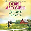 Always Dakota: The Dakota Series, #3 Audiobook by Debbie Macomber Narrated by Carly Robins