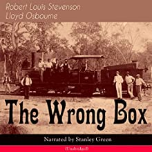 The Wrong Box Audiobook by Robert Louis Stevenson, Lloyd Osbourne Narrated by Stanley Green