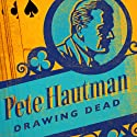 Drawing Dead Audiobook by Pete Hautman Narrated by Anthony Haden Salerno