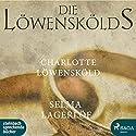 Charlotte Löwensköld (Die Löwenskölds 2) Hörbuch von Selma Lagerlöf Gesprochen von: Heidi Jürgens