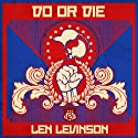 Do or Die (       UNABRIDGED) by Len Levinson Narrated by Ray Porter