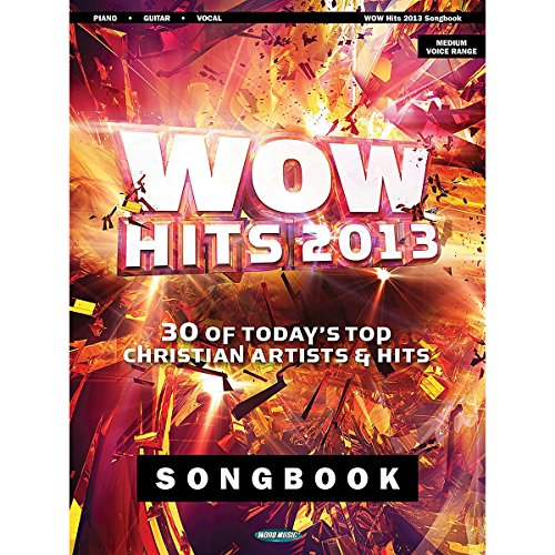 Word Music WOW Hits of 2013 Songbook 30 of Today's Top Christian Artists & Hits for Piano/Vocal/Guitar (Britt Nicole Sheet Music compare prices)