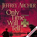 Only Time Will Tell: Clifton Chronicles, Book 1 Audiobook by Jeffrey Archer Narrated by Roger Allam, Emilia Fox