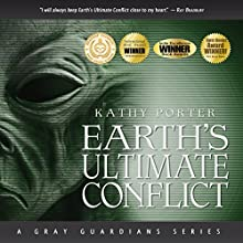 Earth's Ultimate Conflict: A Gray Guardians Series Audiobook by Kathy Porter Narrated by Peter Jude Ricciardi