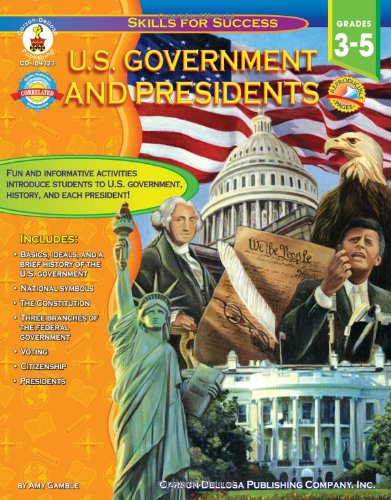 U.S. Government and Presidents, Grades 3 - 5 (Skills for Success) PDF