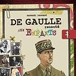 De Gaulle raconté aux enfants | Raphaël Dargent