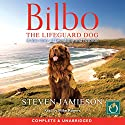 Bilbo: The Lifeguard Dog Audiobook by Steve Jamieson Narrated by Mike Rogers