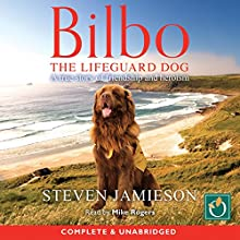 Bilbo: The Lifeguard Dog | Livre audio Auteur(s) : Steve Jamieson Narrateur(s) : Mike Rogers