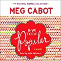 How to Be Popular: A Novel Audiobook by Meg Cabot Narrated by Kate Reinders