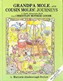 img - for Grandpa Mole and Cousin Moles' Journeys (A Faith Adventure Book from Christian Mother Goose) book / textbook / text book