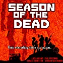 Season of the Dead (       UNABRIDGED) by Lucia Adams, Paul Freeman, Gerald Johnston, Sharon Van Orman Narrated by Meral Mathews