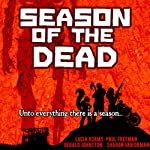 Season of the Dead | Lucia Adams,Paul Freeman,Gerald Johnston,Sharon Van Orman