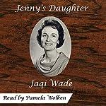 Jenny's Daughter | Jaqi Wade