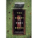 The Heart Does Break: Canadian Writers on Grief and Mourningby Jean Baird