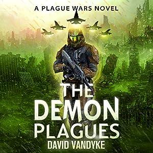 The Demon Plagues: Plague Wars Series, Book 4 Audiobook