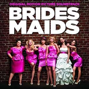 Bridesmaids: Original Motion Picture Soundtrack