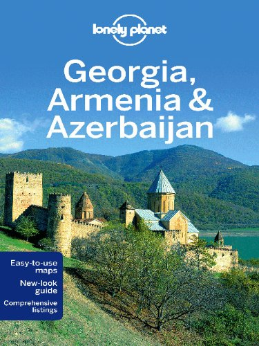 Georgia, Armenia & Azerbaijan Travel Guide (Multi Country Guide)