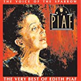 Edith Piaf Voice of the Sparrow: Very Best of Edith Piaf