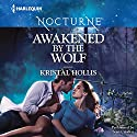Awakened by the Wolf Audiobook by Kristal Hollis Narrated by Sean Crisden