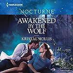 Awakened by the Wolf | Kristal Hollis