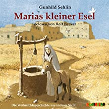 Marias kleiner Esel Hörbuch von Gunhild Sehlin Gesprochen von: Rolf Becker