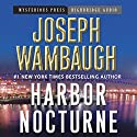 Harbor Nocturne Audiobook by Joseph Wambaugh Narrated by R. C. Bray