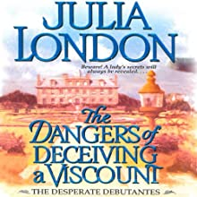 The Dangers of Deceiving a Viscount: Desperate Debutantes (       UNABRIDGED) by Julia London Narrated by Anne Flosnik